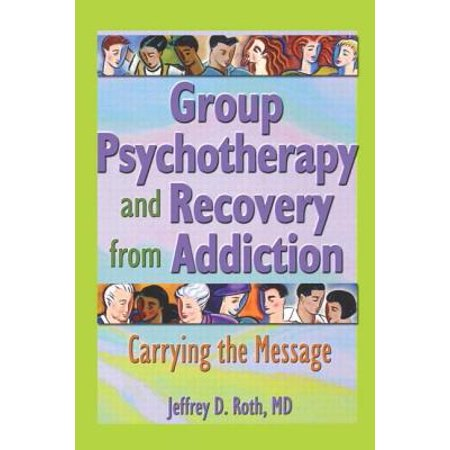 Group Psychotherapy and Recovery from Addiction : Carrying the Message (Text Message Recovery Software)