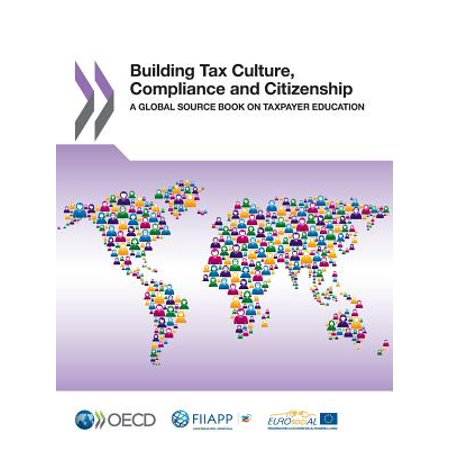 Building Tax Culture, Compliance and Citizenship: A Global Source Book on Taxpayer Education