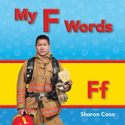 My F Words (My First Consonants and Vowels)