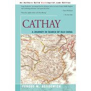 Cathay : A Journey in Search of Old China