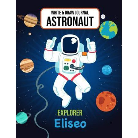 Halloween Activities For First Grade Students (Write & Draw Journal Astronaut Explorer Eliseo: Outer Space Primary Composition Notebook Kindergarten, 1st Grade & 2nd Grade Boy Student Personalized)