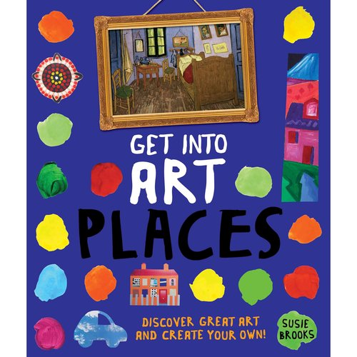 Places: Discover Great Art and Create Your Own!