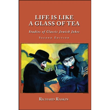 Jewish Glass (Life is Like a Glass of Tea: Studies of Classic Jewish Jokes (Second Edition) - eBook)