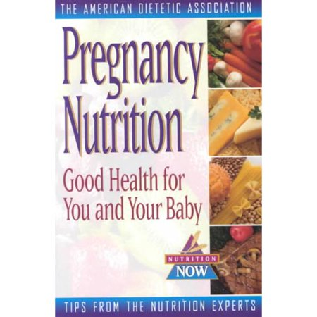 Pregnancy Nutrition: Good Health for You & Your Baby