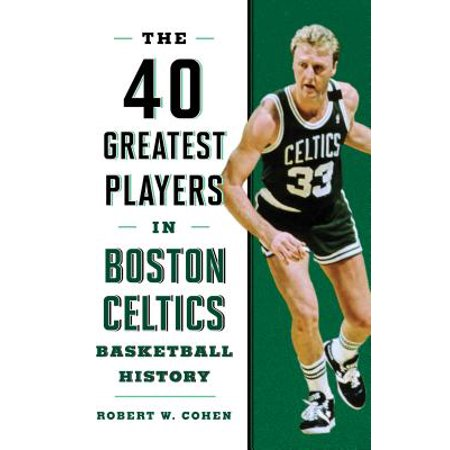 40 Greatest Players in Boston Celtics Basketball (Best Middle School Basketball Player)