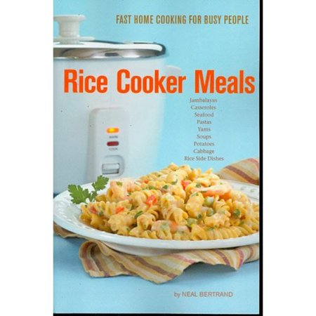 Rice Cooker Meals: Fast Home Cooking for Busy People by