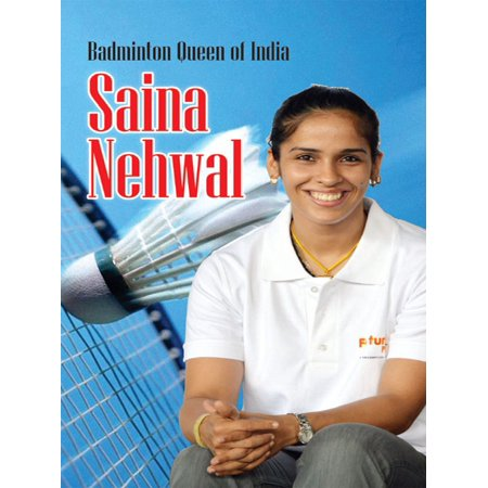 Badminton Queen of India Saina Nehwal - eBook
