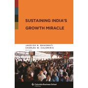 Columbia Business School Publishing: Sustaining India's Growth Miracle (Hardcover)