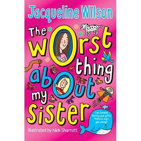 The Worst Thing About My Sister (Jacqueline Wilson The Worst Thing About My Sister)