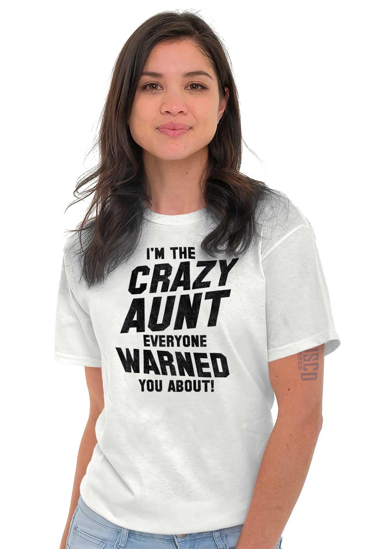 7ee4d877 Brisco Brands - Brisco Brands Crazy Aunt Everyone Warned You Lady Short  Sleeve T Shirt - Walmart.com