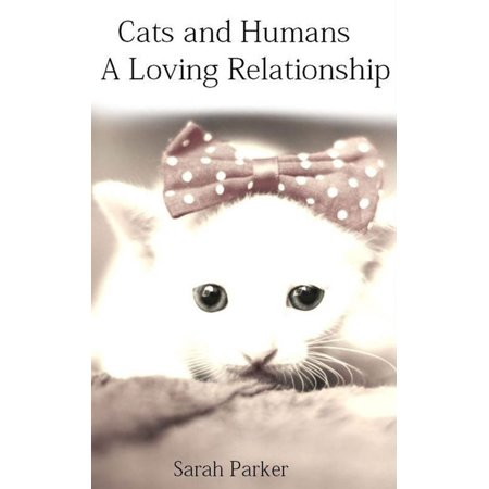 Cats and Humans: A Loving Relationship - eBook