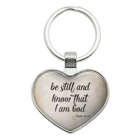 Be Still and Know that I am God Psalm Inspirational Christian Heart Love Metal Keychain Key Chain -