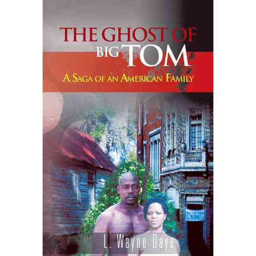 The Ghost of Big Tom: A Saga of an American Family