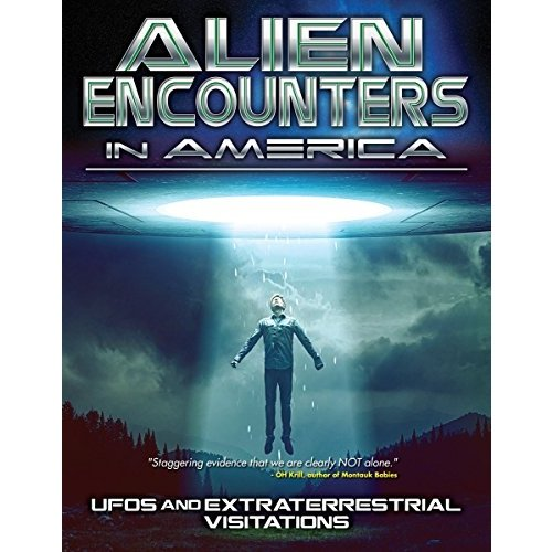 Alien Encounters In America: UFOs And Extraterrestrial Visitations by