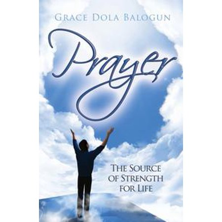 Prayer The Source of Strength for Life - eBook