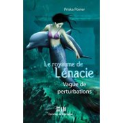 Le royaume de Lénacie T.2: Vague de perturbations - eBook