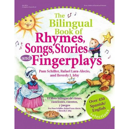 The Bilingual Book Of Rhymes  Songs  Stories  And Fingerplays El Libro Bilingue De Rimas  Canciones  Cuentos Y Juegos