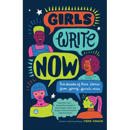 Girls Write Now : Two Decades of True Stories from Young Female - Hot Young Teen Girls