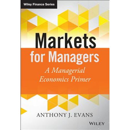 Markets for Managers : A Managerial Economics
