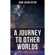 A Journey to Other Worlds - eBook