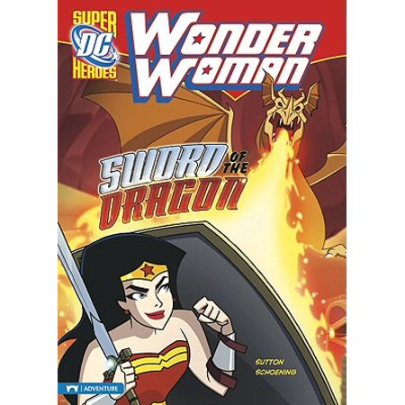 Wonder Woman: Sword of the Dragon (The Woman The Child And The Dragon)