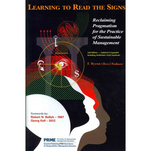 Learning to Read the Signs: Reclaiming Pragmatism for the Practice of Sustainable Management