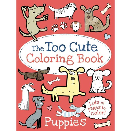 The Too Cute Coloring Book: Puppies (Part of Too Cute Coloring) By Little Bee Books