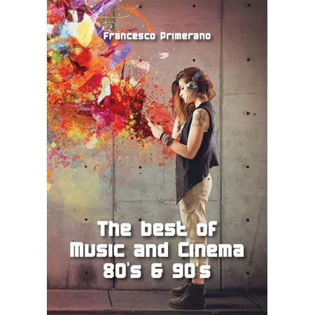 The best of Music and Cinema 80's & 90's - eBook