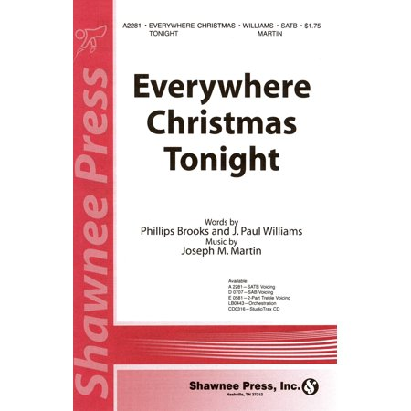 Christmas Shawnee Press - Shawnee Press Everywhere Christmas Tonight SATB composed by J. Paul Williams