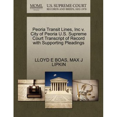 Peoria Transit Lines, Inc V. City of Peoria U.S. Supreme Court Transcript of Record with Supporting Pleadings](Party City Peoria Az)