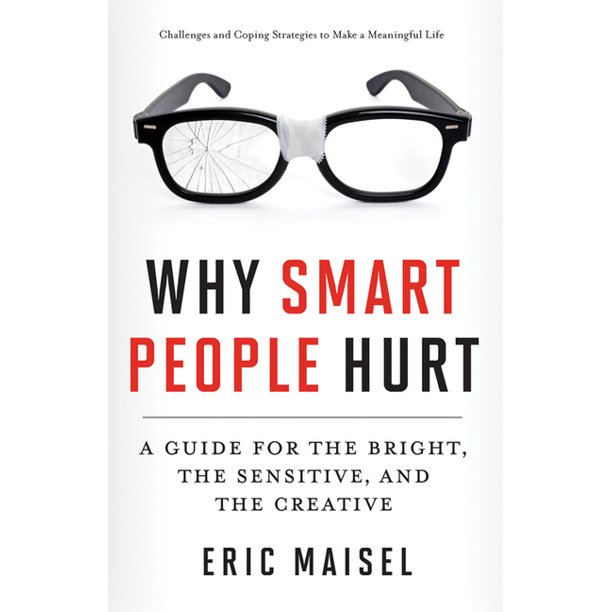 Why Smart People Hurt: A Guide for the Bright, the