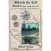 Alberix the Celt Book 2 : Hear Again the Lark