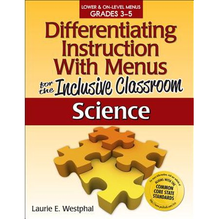 Differentiating Instruction with Menus for the Inclusive Classroom: Science (Grades (Differentiating Instruction With Menus Math Grades 6 8)