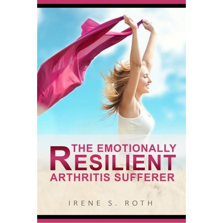The Emotionally Resilient Arthritis Sufferer - (Best Cities For Arthritis Sufferers)