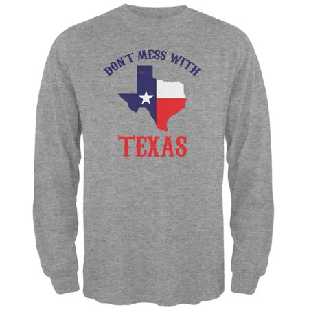Don't Mess With Texas Mens Long Sleeve T Shirt