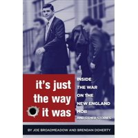 It's Just the Way It Was: Inside the War on the New England Mob and other stories (Paperback)