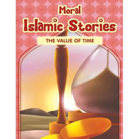 Moral Islamic Stories - The Value of Time - eBook (Short Moral Story On Value Of Time)