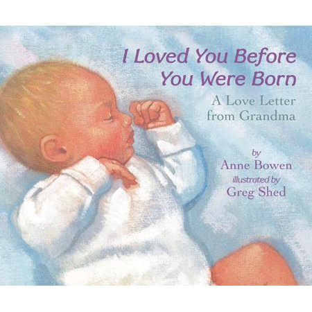 I Loved You Before You Were Born A Love (Board