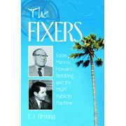 The Fixers : Eddie Mannix, Howard Strickling and the MGM Publicity Machine