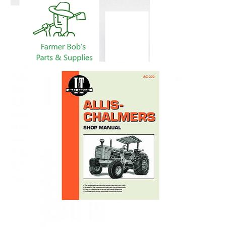 I&T Shop Manual, Allis Chalmers Models, D19, 180, 185  190, 190XT, D21, &  more Farmer Bob's Parts AC202