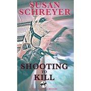 Shooting To Kill - eBook