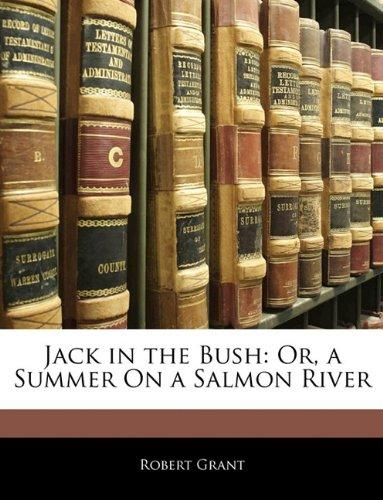 Jack in the Bush: Or, a Summer on a Salmon River by