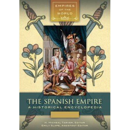 The Spanish Empire: A Historical Encyclopedia [2 volumes] - eBook