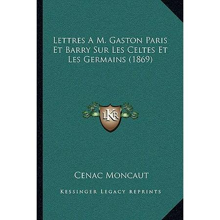 Halloween Et Les Celtes (Lettres A M. Gaston Paris Et Barry Sur Les Celtes Et Les Germains)