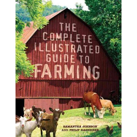 The Complete Illustrated Guide to Farming by