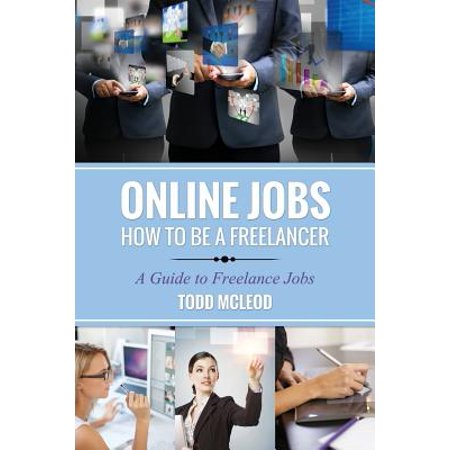 Online jobs how to be a freelancer a guide to freelance for Jobs als freelancer