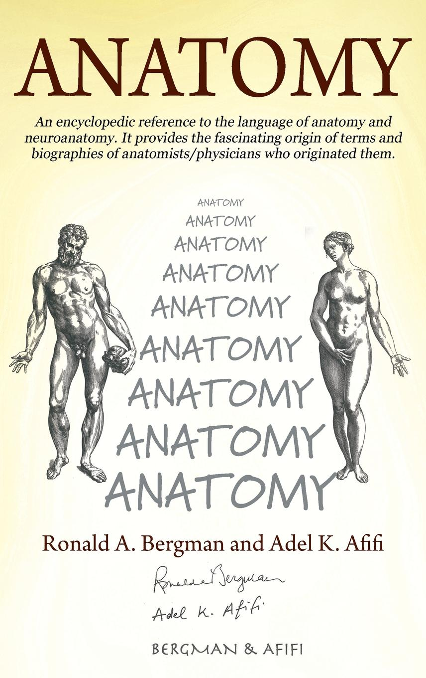 Anatomy : An Encyclopedic Reference to the Language of Anatomy and ...