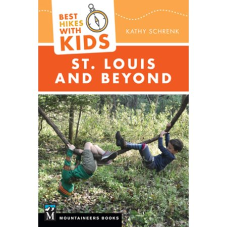 Best Hikes with Kids: St. Louis and Beyond -