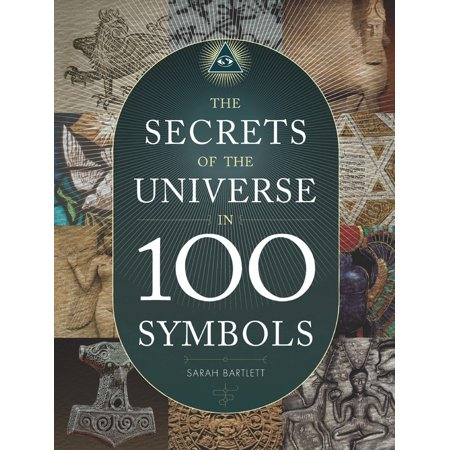 The Secrets of the Universe in 100 Symbols (The Universe In The Light Of Modern Physics)