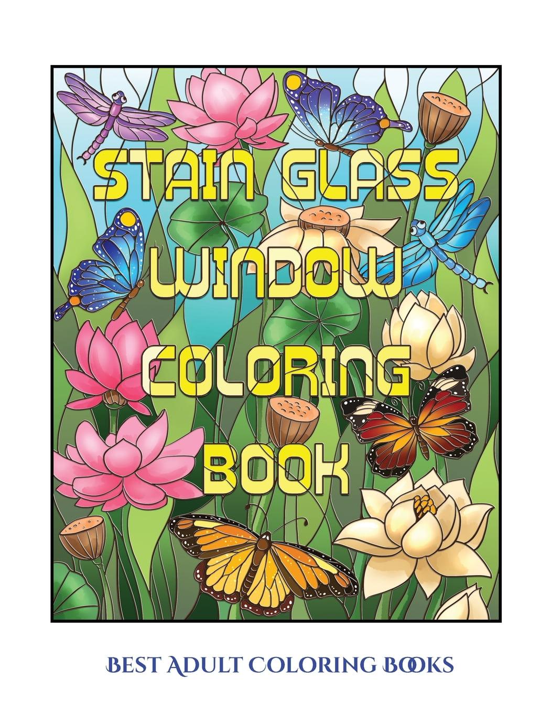 - Best Adult Coloring Books (Stain Glass Window Coloring Book): Advanced  Coloring (Colouring) Books For Adults With 50 Coloring Pages: Stain Glass  Window Coloring Book (Adult Colouring (Coloring) Books) - Walmart.com -  Walmart.com